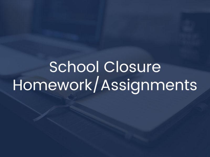 School Closure Homework/Assignments